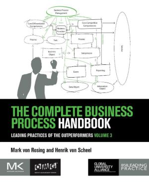 The Complete Business Process Handbook: Leading Practices of the Outperformers Volume 3