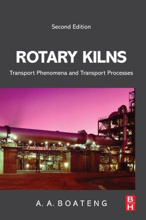 Rotary Kilns: Transport Phenomena and Transport Processes