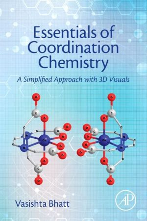 Essentials of Coordination Chemistry: A Simplified Approach with 3D Visuals