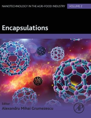 Encapsulations: Nanotechnology in the Food Industry Volume 2