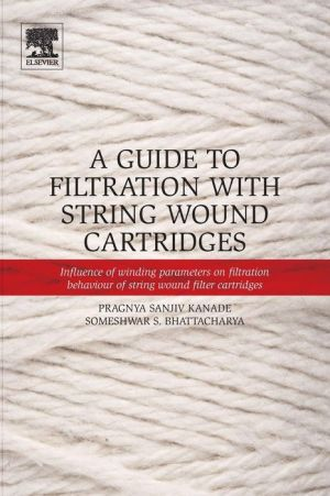 A Guide to Filtration with String Wound Cartridges: Influence of Winding Parameters on Filtration Behaviour of String Wound Filter Cartridges