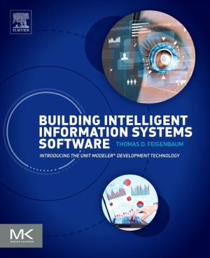 Building Intelligent Information Systems Software: Introducing the Unit Modeler Development Technology