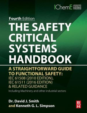 The Safety Critical Systems Handbook: A Straightforward Guide to Functional Safety: IEC 61508 (2010 Edition), IEC 61511 (2015 Edition) & Related Guidance