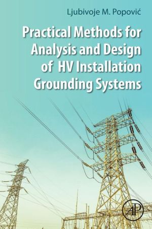 Book Practical Methods for Analysis and Design of HV Installation Grounding Systems