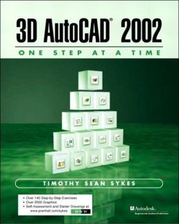 3D AutoCAD 2002: One Step at A Time