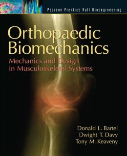 Orthopaedic Biomechanics: Mechanics and Design in Musculoskeletal Systems