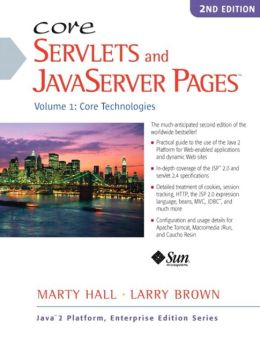 Core Servlets and JavaServer Pages: Volume I: Core Technologies