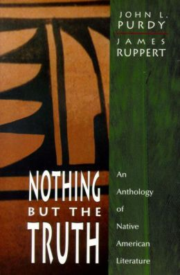 Nothing But the Truth : An Anthology of Native American Literature