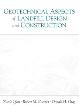 Geotechnical Aspects of Landfill Design and Construction