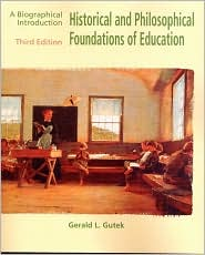 Historical and Philosophical Foundations of Education: A Biographical Introduction