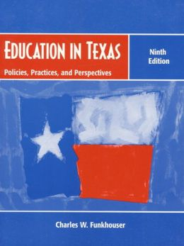 Education in Texas : Policies, Practices, and Perspectives