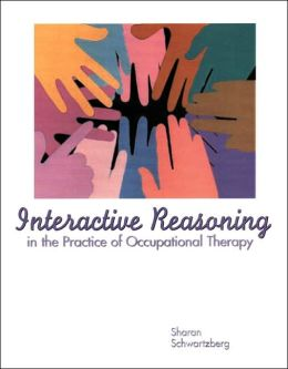 Interactive Reasoning in the Practice of Occupational Therapy