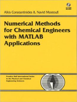Numerical Methods for Chemical Engineers with MATLAB Applications