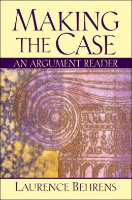 Making the Case : An Argument Reader