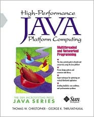 High-Performance Java Platform Computing : Multithreaded and Networked Programming