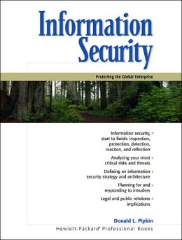 Information Security: Protecting the Global Enterprise