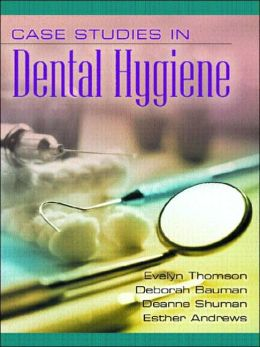 case studies in dental hygiene thomson This is the ebook of the printed book and may not include any media, website access codes, or print supplements that may come packaged with the bound book.