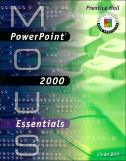 MOUS Essentials: PowerPoint 2000