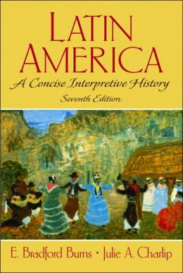 Latin America: A Concise Interpretive History
