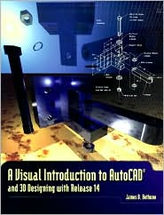 A Visual Introduction to AutoCAD and 3D Designing with Release 14