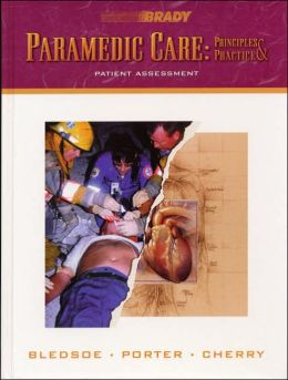 Paramedic Care: Principles Practice, Volume 2: Patient Assessment