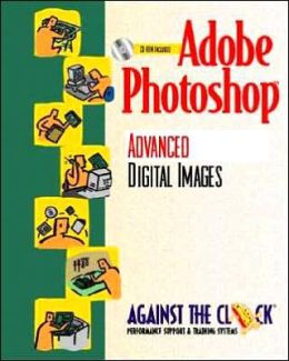 Adobe Photoshop 5: Advanced Digital Images and Student CD Package