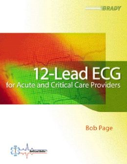 12 Lead ECG for the Acute and Critical Care Providers