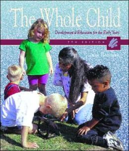 Whole Child: Developmental Education for the Early Years