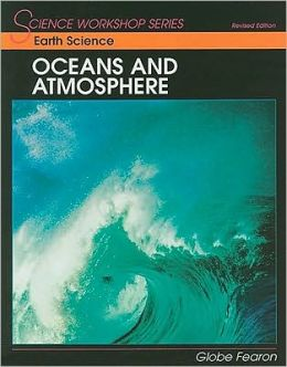 Science Workshop Series:Earth Science/Oceans & Atmosphere Student Edition 2000C