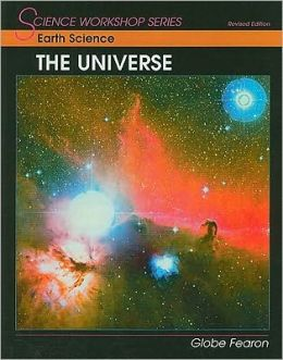 Science Workshop Series:Earth Science/The Universe Student Edition 2000C