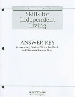 Pacemaker Skills for Independent Living Answer Key: To Accompany Student Edition, Workbook, and Classroom Resource Binder