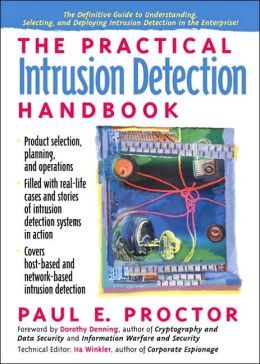 The Practical Intrusion Detection Handbook