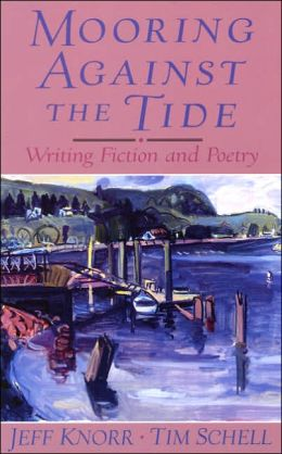 Mooring Against the Tide: Writing Fiction and Poetry