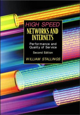 High-Speed Networks and Internets: Performance and Quality of Service
