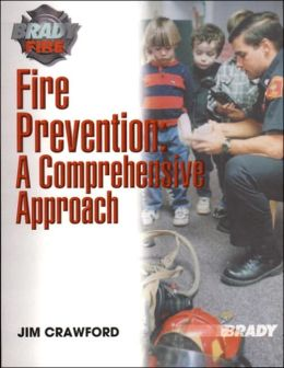 Fire Prevention : A Comprehensive Approach