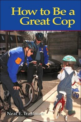 How to Be a Great Cop