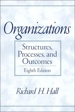 Organizations: Structures, Processes, and Outcomes