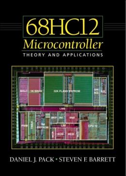 The 68HC12 Microcontroller: Theory and Applications