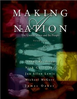Making a Nation: The United States and Its People, Volume I