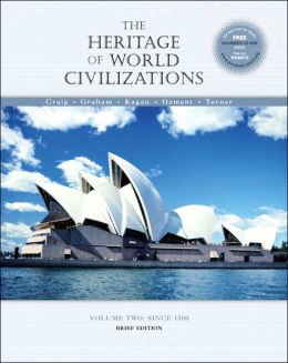 The Heritage of World Civilizations : Volume II, Since 1500, Brief Edition