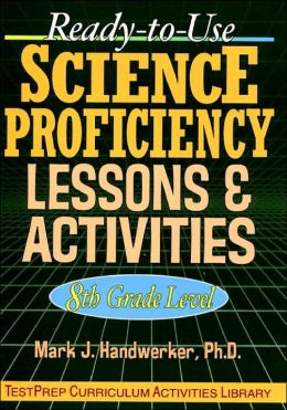 Ready-to-Use Science Proficiency Lessons & Activities: 8th Grade Level