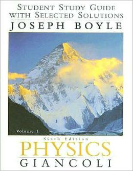 Physics: Principles and Application Volume 1-Study Guide with Solution