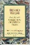 Richard Wright: A Collection of Critical Essays