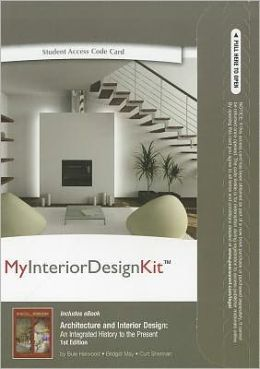 MyInteriorDesignKit with Pearson eText -- Access Card -- for Architecture and Interior Design: An Integrated History to the Present