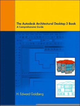 The Autodesk Architectural Desktop 3 Book: A Comprehensive Guide