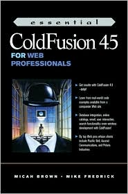 Essential ColdFusion 4.5 for Web Professionals