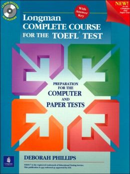 Student Book + CD-ROM with Answer Key, Longman Complete Course for the TOEFL Test: Preparation for the Computer and Paper Tests