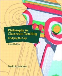 Philosophy in Classroom Teaching: Bridging the Gap