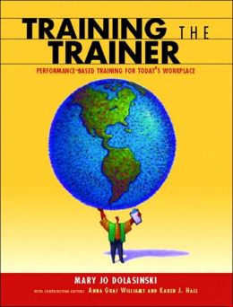 Training the Trainer: Performance Based Training for Today's Workplace