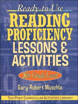 Ready-to-Use Reading Proficiency Lessons & Activities: 8th Grade Level